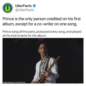 "Hello, Memes, and Prince: UberFacts  @UberFacts  Prince is the only person credited on his first  album, except for a co-writer on one song  Prince sang all the parts, produced every song, and played  all the instruments for the album  Credit: Penner/CC BY-SA 2.0 I learned how to play ""Mary Had a Little Lamb"" from a Hello Kitty game I had on my 1999 Macintosh. 🎹"