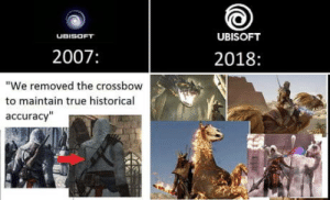 "Assassin's Creed: UBISOFT  UBISOFT  2007:  2018:  ""We removed the crossbow  to maintain true historical  accuracy"" Assassin's Creed"