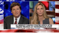 """Definitely, Memes, and California: UC BERKELEY CANCELS COULTER SPEECH AFTER  VIOLENT PROTESTS AT YIANNOPOULOS EVENT  TUCKER CARLSON tonight  @Tucker Carlson AnnCoulter told TuckerCarlson that the decision to nix her planned speech next week at the University of California-Berkeley over safety concerns will not keep her from showing up. """"What are they going to do? Arrest me? No, I am definitely giving the speech."""""""