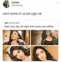 Cute, Instagram, and Meme: Uchiha  @Zyphree_  can't some of us are ugly val  val @Valeriafir  Start your day off right with some cute selfies @pubity was voted 'best meme account on instagram' 😂