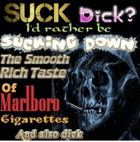 Meme, Smooth, and Tumblr: UCK Diek?  The Smooth  Rich Taste:  Of  Marlboro  Gigarettes flexery:Something really soothing about this meme