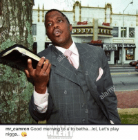 Camron responds to Mase thatemojitho (see previous post of Mase dissing cam): UCKHEAD  mr camron Good morning to u to betha...lol, Let's play  nigga.. Camron responds to Mase thatemojitho (see previous post of Mase dissing cam)