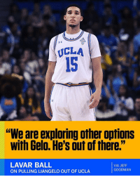 "Memes, SportsCenter, and 🤖: UCLA  15  ""We are exploring other options  with Gelo. He's out of there.""  LAVAR BALL  ON PULLING LIANGELO OUT OF UCLA  VIA JEFF  GOODMAN LaVar Ball has reportedly pulled his son LiAngelo out of UCLA 😳👀 @SportsCenter https://t.co/YARjmt4Gpy"