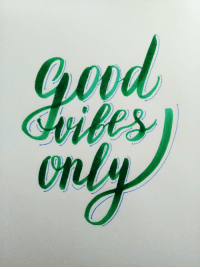calligraphy: Good Vibes OnlyCalligraphy by @therabine, on Patreon Supported by CalligraphyLife.org : ud  Chiles  onl calligraphy: Good Vibes OnlyCalligraphy by @therabine, on Patreon Supported by CalligraphyLife.org