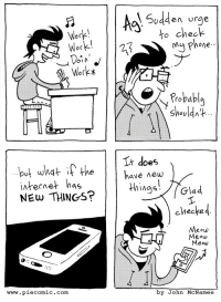 Internet, Com, and Check: uden rge  to check  Wor  Wor  27  Workx  Shouldt  Ut W  internet has  NEw THINGS?  Lt does  have new  things [Glad  checked  Meow  www.piecomic.com  by John McNamee