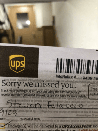 Dude, Funny, and Growing Up: UDS  InfoNotice #ios 9439 15  Sorry we missed you...  Pree  Track yor package(s) at ups.com using the UPSinfoNotice 9)%  receipt number (provided above) ot see the back for more details  ups.  922933A 29  PACKAGES FROM, no  DATE  Package(s) will be delivered to a UPS Access Point loc