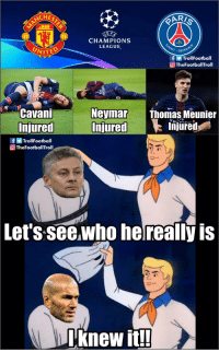 Name: Ole Gunner Solskjaer  Juju Level: Zinedine Zidane https://t.co/kZeKkLY9ta: UEA  CHAMPIONS  LEAGUE  GERM  fTrollFootball  TheFootballTroll  Cavani  Neymar Thomas Meunier  Injured  Injured  f回Trol!Football  @TheFootballTroll  Injured  Let's seewho he really is  Lknew It Name: Ole Gunner Solskjaer  Juju Level: Zinedine Zidane https://t.co/kZeKkLY9ta