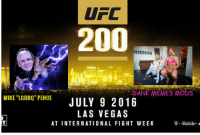 200: UFC  200  T.DANK MEMES MODS  MIKE LGBBQT PENCE  JULY 9 2016  LAS VEGAS  AT INTERNATIONAL FIGHT WEEK  P. Mobile. A