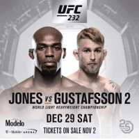 Boxing, CoCo, and Memes: UFC  232  JONES vs GUSTAFSSON 2  WORLD LIGHT HEAVYWEIGHT CHAMPIONSHIP  Modelo DEC 29 SAT  . .Mobile: ARENA TICKETS ON SALE NOV 2 Picks? I'm sure CoCo is coming in NATTY since he's been tested a whopping 1 time since he got popped last time. ufc mma bellator wsof fight jj jiujitsu muaythai wrestling boxing kickboxing grappling funnymma ufcmeme mmamemes onefc warrior PrideFC prideneverdies
