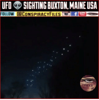 "Double tap and tag a friend! ViewPreviousPost CHECK US OUT ON FACEBOOK! (Link in bio) SUBSCRIBE ON YOUTUBE! @conspiracyfiles YouTube Sean McKenna Facebook post: ""I apologize for the foul language. I filmed whatever it was this evening facing due west over Buxton, Maine from my rear bedroom window which over looks a pond in my backyard. I opened the window to elminate any reflection. Some have mentioned seeing a ""wave effect"" in the video resembling distortion similar to filming a TV screen with a cell phone. If you look closely, that is the window screen moving as I pan the phone to follow the lights. I noticed one single bright light phase in and out of my peripheral. Then I saw a second one a minute later, so I grabbed my phone and caught this. Winds at the time we're blowing SSW. These were heading east, eliminating Chinese lanterns. It lasted just over a minute. I hurried outside to film them from my front porch but they had already phased out for the most part except for a straggler or two. FAA-ANG reports rule out drones, night jumping-sky diving, military flares, and a Russian satellite re-entering the atmosphere, which was reported off the coast of Massachusetts, not over Southern, Maine. Wind rules out Chinese lanterns. I suggest doing research to compare videos. YouTube has a plethora of videos for comparison. Search Chinese lanterns, meteors, etc. I'm not concluding extraterrestrial life. It could have been a undiscovered naturally occurring phenomenon, ball lighting, earth lights, atmoshohere plasma, etc. Other witnesses have come forward including a neighboring town clerk and an off duty police officer among many others whom also observed the phenomenon."" (Comment your thoughts below👇🏼) ConspiracyFiles ConspiracyFiles2 Buxton Maine CorruptGovernment Aliens UFOSighting ET Alien UFO WeAreNotAlone Area51 WakeUpSheeple Sheeple CorporationSlayer Rothschild UncleSam UncleScam PopulationReduction Illuminati Killuminati Bilderberg NewWorldOrder ConspiracyFact Conspiracy ConspiracyTheory ConspiracyFact ConspiracyTheories ConspiracyFiles Follow back up page! @conspiracyfiles2: UFO SIGHTING BUXTON,MAINE USA  FOLLOW CONSPIRACYFILES  PIRAC Double tap and tag a friend! ViewPreviousPost CHECK US OUT ON FACEBOOK! (Link in bio) SUBSCRIBE ON YOUTUBE! @conspiracyfiles YouTube Sean McKenna Facebook post: ""I apologize for the foul language. I filmed whatever it was this evening facing due west over Buxton, Maine from my rear bedroom window which over looks a pond in my backyard. I opened the window to elminate any reflection. Some have mentioned seeing a ""wave effect"" in the video resembling distortion similar to filming a TV screen with a cell phone. If you look closely, that is the window screen moving as I pan the phone to follow the lights. I noticed one single bright light phase in and out of my peripheral. Then I saw a second one a minute later, so I grabbed my phone and caught this. Winds at the time we're blowing SSW. These were heading east, eliminating Chinese lanterns. It lasted just over a minute. I hurried outside to film them from my front porch but they had already phased out for the most part except for a straggler or two. FAA-ANG reports rule out drones, night jumping-sky diving, military flares, and a Russian satellite re-entering the atmosphere, which was reported off the coast of Massachusetts, not over Southern, Maine. Wind rules out Chinese lanterns. I suggest doing research to compare videos. YouTube has a plethora of videos for comparison. Search Chinese lanterns, meteors, etc. I'm not concluding extraterrestrial life. It could have been a undiscovered naturally occurring phenomenon, ball lighting, earth lights, atmoshohere plasma, etc. Other witnesses have come forward including a neighboring town clerk and an off duty police officer among many others whom also observed the phenomenon."" (Comment your thoughts below👇🏼) ConspiracyFiles ConspiracyFiles2 Buxton Maine CorruptGovernment Aliens UFOSighting ET Alien UFO WeAreNotAlone Area51 WakeUpSheeple Sheeple CorporationSlayer Rothschild UncleSam UncleScam PopulationReduction Illuminati Killuminati Bilderberg NewWorldOrder ConspiracyFact Conspiracy ConspiracyTheory ConspiracyFact ConspiracyTheories ConspiracyFiles Follow back up page! @conspiracyfiles2"