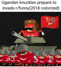 The forces amass. via /r/memes http://bit.ly/2BS7luA: Ugandan knuckles prepare to  invade r/funny (2018 colorized) The forces amass. via /r/memes http://bit.ly/2BS7luA