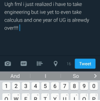 Ugh!!!!: Ugh fml i just realized i have to take  engineering but ive yet to even take  calculus and one year of UG is alrewdy  Over!  GIF  16 Tweet  And  So  3 5 6 7 8 9 0 Ugh!!!!