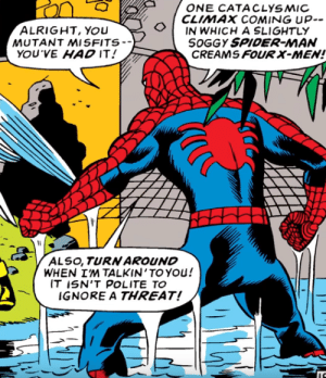Ugh, leave the X-Men alone, Spidey! Weirdo.: Ugh, leave the X-Men alone, Spidey! Weirdo.
