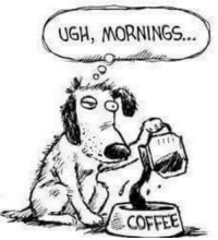 Welcome to Monday...just pour the Cawfee☕: UGH, MORNINGS...  COFFEE Welcome to Monday...just pour the Cawfee☕