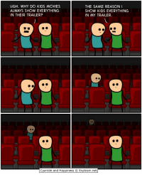 https://t.co/uVxNADfoAY: UGH. WHY DO KIDS MOVIES  THE SAME REASON I  SHOW KIDS EVERYTHING  IN THEIR TRAILER?  IN MY TRAILER.  Cyanide and Happiness O Explosm.net https://t.co/uVxNADfoAY