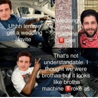 Wedding, Thought, and Chi: Uhhh lemme  get a wedding  vite  Weddin  invit  chi  B roke  That's not  understandable. I  thought we were  brothas but it looks  ike brotha  machine官roke a  el