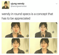 wendy needs to be appreciated more . . . . . . . . Credit to owner✌: ujung wendy  aseungwansxiao  wendy in round specs is a concept that  has to be appreciated wendy needs to be appreciated more . . . . . . . . Credit to owner✌