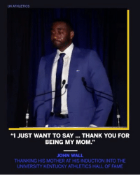 "John Wall, Memes, and SportsCenter: UK ATHLETICS  ""I JUST WANT TO SAY. THANK YOU FOR  BEING MY MOM.""  JOHN WALL  THANKING HIS MOTHER AT HIS INDUCTION INTO THE  UNIVERSITY KENTUCKY ATHLETICS HALL OF FAME "" JohnWall got emotional in his Kentucky Hall of Fame speech."" 🙏👏 @johnwall @sportscenter WSHH"