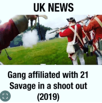 21: UK NEWS  Gang affiliated with 21  Savage in a shoot out  (2019)