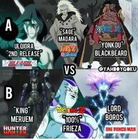 Team A Vs Team B 🐲🉐 • Who's winning and why? 🤔 DragonBallz HunterXHunter Bleach OnepunchMan OnePiece Naruto: ULQIORA  2ND RELEASE  Y COKU  KING  MERUEM  HUNTER  SAGE  MADARA  VS  100%  FRIEZA  a YONKOU  BLACKBEARD  SYAHRO YGOKU  LORD  BOROS  ONE PUNCH MAN Team A Vs Team B 🐲🉐 • Who's winning and why? 🤔 DragonBallz HunterXHunter Bleach OnepunchMan OnePiece Naruto