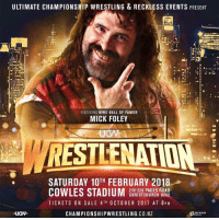 Memes, Wrestling, and World Wrestling Entertainment: ULTIMATE CHAMPIONSHIP WRESTLING & RECKLESS EVENTS PRESENT  FEATURING WWE HALL OF FAMER  MICK FOLEY  RESTLENATION  SATURDAY 10H FEBRUARY 2018  210-220 PAGES ROAD  CHRISTCHURCH 8062  TICKETS ON SALE 4TH OCTOBER 2017 AT 8 PM  CHAMPIONSHIPWRESTLING.CO.NZ  RRECKLESS NEW ZEALAND...I'M COMING!   I am very excited to announce that I will be traveling to New Zealand for the very first time. I will be taking part in the February 10 #UltimateChampionshipWrestling event at #CowlesStadium in #Christchurch. Hope you can make it!