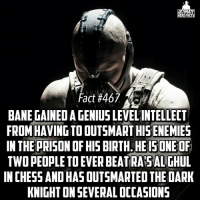 I dig characters with layers, especially villains, genius and brute strength👌🏾 -- We plan on starting a big giveaway tomorrow guys! I'd advise to turn on post notifications to get the update on it. Hope you guys will enter!: ULTIMATE  HERO FACTS  Fact #467  BANE GAINEDIAGENIUS LEVEL INTELLECT  FROM HAVINGTOOUTSMARTHISENEMIES  IN THE PRISON OF HIS BIRTH HEISONEOF  TWO PEOPLE TO EVER BEATRA SALTHUL  IN CHESSANDHASOUTSMARTED THE DARK  KNIGHT ONSEVERALOCCASIONS I dig characters with layers, especially villains, genius and brute strength👌🏾 -- We plan on starting a big giveaway tomorrow guys! I'd advise to turn on post notifications to get the update on it. Hope you guys will enter!