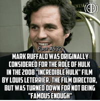 """Oh the irony😂😂! Guys make sure to check the link in our bio to vote for some shirts in our launch! -- Favorite MCU movie?? Comment below!: ULTIMATE  RO FACT  Fact#632  MARK RUFFALO WASORIGINALLY  CONSIDERED FOR THE ROLE OF HULK  IN THE 2008INCREDIBLE HULK"""" FILM  BY LOUIS LETERRIER, THE FILM DIRECTOR,  BUT WASTURNED DOWN FOR NOT BEING  """"FAMOUS ENOUGH Oh the irony😂😂! Guys make sure to check the link in our bio to vote for some shirts in our launch! -- Favorite MCU movie?? Comment below!"""