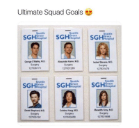 Goals, Memes, and Squad: Ultimate Squad Goals  Seattle  Grace  Seattle  Grace  Hospital  Seattle  Grace  Hospital  George Olutey·M.D.  Surgery  27636173  Alesander Karev, MD  Surgery  127631289  Isobel Stevens, MO  Surgery  127631478  Seattle  Grace  Hospital  Seattle  Grace  Hospital  Seattle  Grace  Hospital  Derek Shepherd M.D.  Surgery  127635192  Cristina Yang M.D.  Surgery  127630458  Meredith Grey, M.D.  Surgery  127631498 The original six 😍🙌 #GreysAnatomy https://t.co/a4e8dIm90N