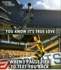 True Story 😂: ULTIMATE  YOU KNOW IT'S TRUE LOVE  FR17  WHEN I PAUSE FIFA  TO TEXT YOU BACK True Story 😂