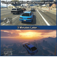 Fail, Funny, and Lol: Um going to drive luke a normallperson  39  3 Minutes Later...  @thegamingunity -------------------------- ❖Follow Me @bestgamerpage.ig ❖Like for more ❖DM me your clips and memes ❖Tag people that might like my page -------------------------- Ignore Tags: xbox battlefield1 gta5 cod xboxone playstation playstation4 ps4 ps4pro ps3 game gamer gaming videogames gamerlife gaminglife meme vine lol funny fail memes callofduty