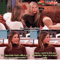 Friends, Memes, and Bear: Um.. I'm adecorator  DAILYFRIENDSCAPS  [9x08]  You decorate Dad's office and  now youre atdecorator?  Okay, I went to the zoo  yesterday. Now I'm a koala  bear. this lineee tho 😂 • friends friendstv friendsshow friendsseries friendstvshow friendstvseries