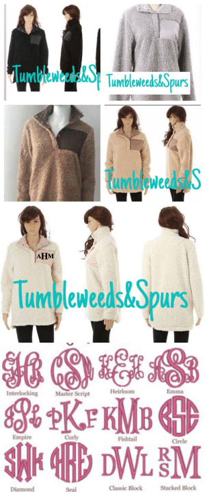 Empire, Fall, and Lol: umbleweeds& purs  umbleweedstS   AHM  Tumbleweeds&Spurs   Heirloom  Emma  Interlocking  Master Script  Empire  Curly  Fishtail  Circle  Diamond  Seal  Classic Block  Stacked Block lol-coaster:      Monogrammed Sherpa Pullover       This warm cozy soft comfy Sherpa pullover is so popular for fall!! Available in grey, tan, brown, black, navy or cream with a 2 or 3 letter monogram on the left shoulder in any color!
