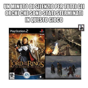 Memes, PlayStation, and Help: UN MINUTO DI SILENZIO PER TUTTIGLI  ORCHI CHESONO STATOSTERMINATI  PlayStation.2  eoel  THE  eoel  Tockoo  THE  THE RETURN OF THE KING  12  EA  legolas  FI Help  SAMES Capolavoro .