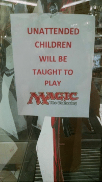 Children, Video Games, and Play: UNATTENDED  CHILDREN  WILL BE  TAUGHT TO  PLAY  The Gathering https://t.co/4EivxYtm5A