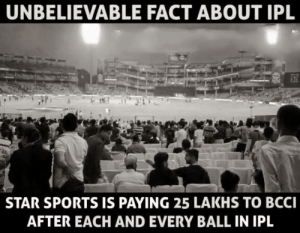 Memes, Sports, and Star: UNBELIEVABLE FACT ABOUT IPL  STAR SPORTS IS PAYING 25 LAKHS TO BCCI  AFTER EACH AND EVERY BALL IN IPL