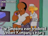 Vincent: UNBELIEVABLE.  The Simpsons even predicted  Vincent Kompany injury
