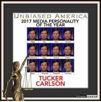 """America, Bad, and cnn.com: UNBIASED AMERICA  2017 MEDIA PERSONALITY  OF THE YEAR  Happy  Sad  TiredAmused  arrassed  Relaxed Anxious  ger Surprised ThoughtfulVictorious  TUCKER  CARLSON  Unbiased America THE 2017 UNBIASED AMERICA AWARDS: MEDIA PERSONALITY OF THE YEAR by Kevin Ryan  In a year that saw the fall of so many journalists and media figures over sex scandals, reporting errors, and and rank bias, one personality stood out for going in the opposite direction: Tucker Carlson.  Though still a relatively young 48 years of age, Tucker Carlson's rise has been years in the making.  He joined CNN in 2000 as co-host of The Spin Room opposite liberal Bill Press.  Just 30-years-old at the time, Tucker was CNN's youngest anchor ever.  He gained prominence on Crossfire, CNN's left-vs-right debate show.  Carlson and fellow conservative Robert Novak faced off nightly against liberals like Press, Paul Begala, and James Carville.  It's during that time when he developed his tenacious-yet-pragmatic style that regularly outclasses opponents.  But after years of drifting further left, in 2005 CNN cancelled Crossfire and ended its relationship with Carlson, who admitted he didn't like the partisanship at CNN and found it """"a frustrating place to work.""""  After a brief stint at MSNBC, Carlson was hired by Fox News in 2009.  However, the network underutilized him, usually only booking Carlson on the late-night Red Eye w/Greg Gutfeld, weekend editions of Fox & Friends, and guest appearances on Special Report with Bret Baier.  But he was also occasionally tapped to substitute for Sean Hannity when Fox's then-10pm host was absent.  It was then when the network noticed Carlson's prime time potential.  So when, in November 2016, a 7pm slot opened up, the network chose Carlson to fill it.  It was the beginning of a meteoric ascent.  Just 2 months later, 9pm host Megyn Kelly left Fox, and Tucker was chosen to replace her in the coveted time slot following the hugely popular The O'Reilly Fa"""
