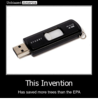 America, Memes, and Nasa: Unbiased America  This Invention  Has saved more trees than the EPA INNOVATION, NOT REGULATION, IS THE KEY TO SAVING THE ENVIRONMENT  By Kevin Ryan   Digital transmission and storage, for example, is saving our forests one email at a time. Worldwide in 2013, there were 189.2 billion emails per day, or 69 trillion emails over the course of the year. Without such technology, the environmental burden of printing such massive amounts of correspondence on paper would be huge.  At 8333.3 sheets of paper per tree, that's 8.3 billion trees, or more than 2% of the world's forests, saved each and every year.  SOURCES:   http://www.radicati.com/wp/wp-content/uploads/2013/04/Email-Statistics-Report-2013-2017-Executive-Summary.pdf http://landsat.gsfc.nasa.gov/pdf_archive/LIL-7-Forest-Final4.pdf http://www.conservatree.org/learn/EnviroIssues/TreeStats.shtml http://green.blogs.nytimes.com/2008/11/17/trees-and-consumption-a-forest-of-calculations/?_php=true&_type=blogs&_r=0