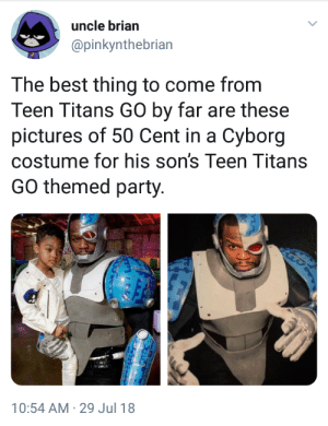 50 Cent, Party, and Teen Titans: uncle brian  @pinkynthebrian  lar  The best thing to come from  Teen Titans GO by far are these  pictures of 50 Cent in a Cyborg  costume for his son's Teen Titans  GO themed party.  10:54 AM-29 Jul 18 Chance and 50 being sweet dads