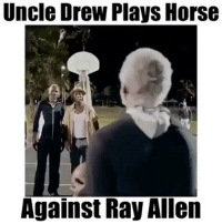 Memes, Horse, and Ray Allen: Uncle Drew Plays Horse  Against Ray Allen Uncle Drew Is A Beast!💀🔥 - Follow @ballankles For More!🏀