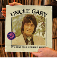 horrible: UNCLE GARY  PL  01451  I'VE DONE SOME HORRIBLE THINGS