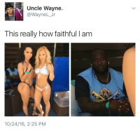 Blackpeopletwitter, Hope, and Reason: Uncle Wayne.  @WayneL_Jr  This really how faithful I am  10/24/16, 2:25 PM <p>No reason to stare. It will only give you false hope (via /r/BlackPeopleTwitter)</p>