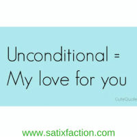 Unconditional My Love For You Cute Quote Wwwsatixfactioncom