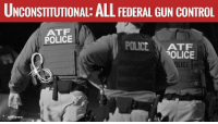 """""""Simply put, the federal government may not constitutionally act in any way that limits the right to keep and bear arms. That means all federal gun control measures - including the acts of 1934 and 1968 - are unconstitutional.   And they should be treated that way too.""""  #2A #gunrights #10A #liberty: UNCONSTITUTIONAL: ALL FEDERAL GUN CONTROL  ATF  POLICE  POLICE  ATF  POLICE  Amendment """"Simply put, the federal government may not constitutionally act in any way that limits the right to keep and bear arms. That means all federal gun control measures - including the acts of 1934 and 1968 - are unconstitutional.   And they should be treated that way too.""""  #2A #gunrights #10A #liberty"""