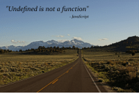 "Javascript, Quote, and Function: ""Undefined is not a function""  -JavaScript Inspirational Quote"