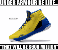 "Nba, Under Armour, and Huge: UNDERARMOUR BE LIKE  @NBAMEMES  ""THAT WILL BE $600 MILLION"" Under Armour taking a huge loss... http://bit.ly/Curry600M"