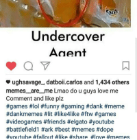 Undercover  Aaen  ughsavage, datboli.carlos and 1,434 others  memes are me Lmao do u guys love me  Comment and like plz  #games #lol #funny #gaming #dank #meme  #dankmemes #lit #like4like #ftw #games  #videogames #friends Helgato #youtube  #battlefield #ark #best #memes #dope  #youtube #fallout flike 1000 LIkES?!?!? Im growing thanks i love all of u ill buy u sum Mcdonald's games lol funny gaming dank meme dankmemes lit like4like ftw games videogames friends elgato youtube battlefield1 ark best memes dope youtube fallout like share love memes doge dankmemes callofduty bye like comment comedian lmao followme
