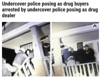 Drug Dealer, Police, and Drug: Undercover police posing as drug buyers  arrested by undercover police posing as drug  dealer I dont even care anymore 😂😂