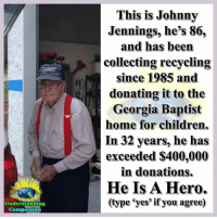 "Children, Driving, and Friday: Understanding  Compassion  This is Johnny  Jennings, he's 86,  and has been  collecting recycling  since 1985 and  donating it to the  Georgia Baptist  home for children.  In 32 years, he has  exceeded $400,000  in donations.  He Is A Hero.  type eyes if you agree) Understanding Compassion <3  <3 ""Mr. Johnny Jennings age 86 has been collecting recycling since 1985 and donating all the money he receives from recycling to the Georgia Baptist Home for Children. Mr. Jennings has worn out 3 trucks and countless sets of tires. In 2016, Mr Jennings donated just enough money to make his grand total donated $400,000.00.  Yes you read that right. Mr. Jennings age 86 has donated $400,000.00 to the Georgia Baptist Home for Children over a time frame of 32 years! That is a lot of paper and aluminum cans for sure.  This is his Recycling Report for 2016.... Paper Sold 401,280 lbs (201 tons)  Aluminum Cans 51,565 (cans) Pennies collected 32,040 Total for 32 years Total Paper Sold 9,810,063 lbs Total Pennies $20,275.20 = 24 miles Trees Saved 79,000  Monday - Friday you will likely see Mr. Jennings driving around town picking up paper from local businesses and churches and taking it to the Chattanooga Recycle Center on Central Avenue. From there he will head home and load the truck up again with recyclables that people have dropped off at his house. Mr. Jennings normally loads his truck by himself and that is a job in itself and did I mention he is 86 years old and had 2 mini strokes two weeks ago and when he got home from the hospital he didn't let that stop him from getting back to his paper route? That is just how he is and he will not stop until the 'undertaker turns his toes up!' That is what he tells everyone!  He is the last of a dying breed. Our generation and the ones to follow could learn a lot from Mr. Jennings.  ""The meaning of life is to find your gift. The purpose of life is to give it away."" Pablo Picasso... This is Mr. Jennings favorite quote and he sure does live by it."" <3  Story courtesy of Shay Drennan-Love and LoveWhatMatters <3"