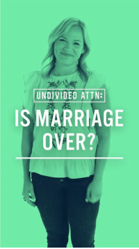 Marriage, Memes, and Millennials: UNDIVIDED ATTN:  IS MARRIAGE  OVER? A surprising amount of millennials will never get married -- Lisa Schwartz